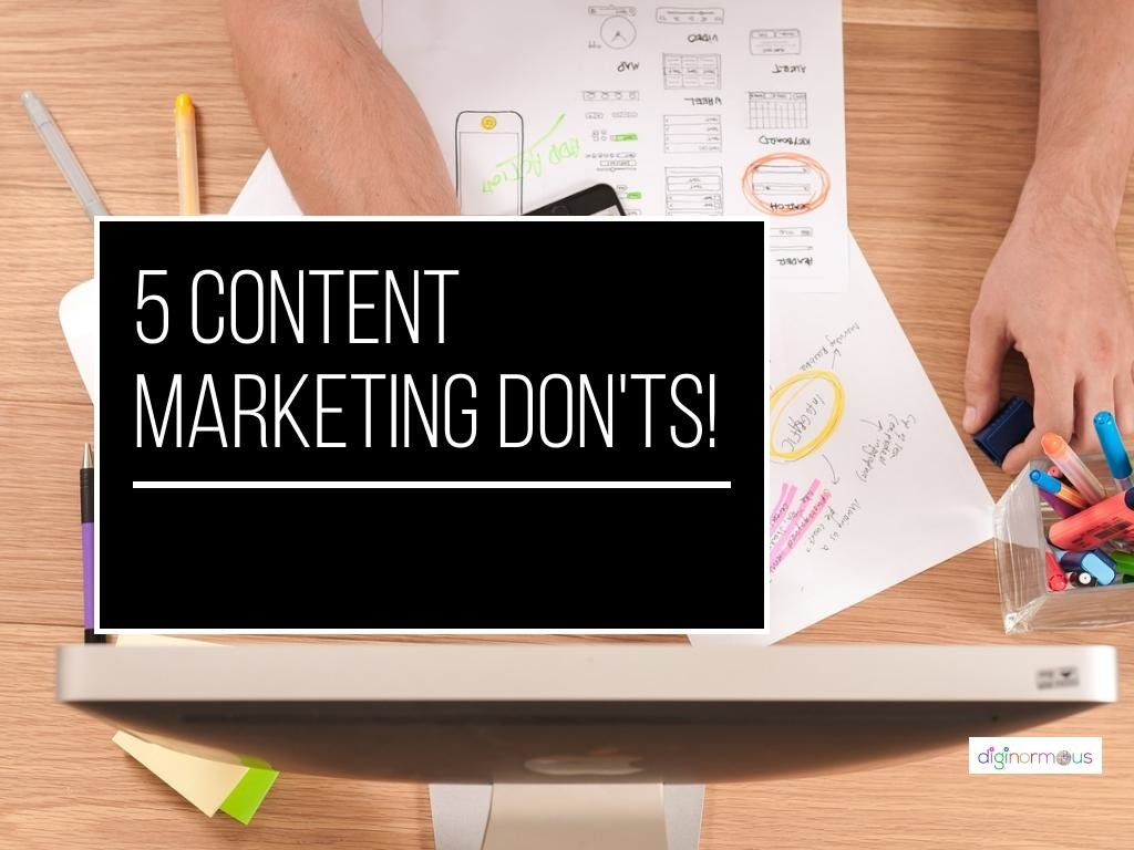 Read more about the article 5 Content Marketing Don'ts